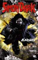 Simon Dark #2 - Ashes 2009   The second volume of Simon Dark tales collects issues #7-12! Finally facing down the serial killing cult that has had Gotham City in a death grip, Simon learns more macabre secrets about his own origins.  Collects Simon Dark: issues #7-12  Buy DC Comics On-Line UK Comic Trader based Newcastle